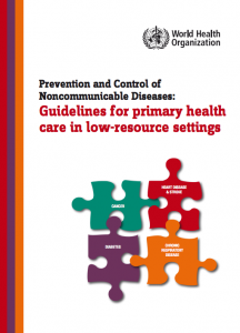 Prevention and control of NCDs: Guidelines for primary health care in low-resource settings