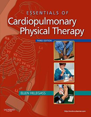 Essentials of Cardiopulmonary Physical Therapy by Ellen Hillegass