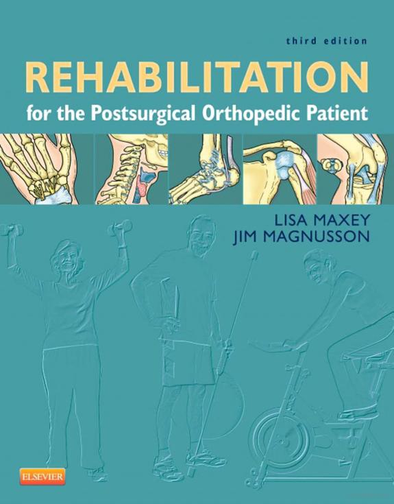 Rehabilitation for the Postsurgical Orthopedic Patient (3rd Ed.)