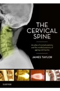 The Cervical Spine  An atlas of normal anatomy and the morbid anatomy of ageing and injuries